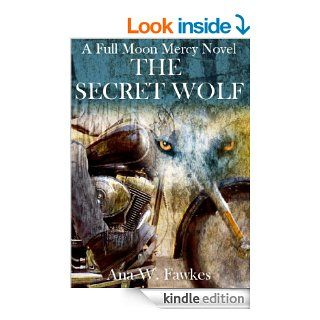 The Secret Wolf (A Full Moon Mercy Novel) (shifter / MC romance)   Kindle edition by Ana W. Fawkes. Romance Kindle eBooks @ .