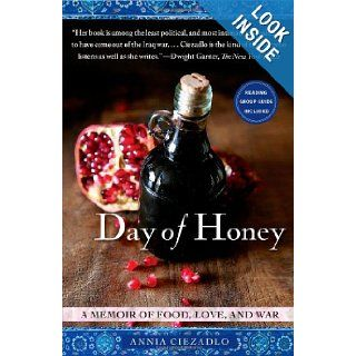 Day of Honey A Memoir of Food, Love, and War Annia Ciezadlo 9781416583943 Books