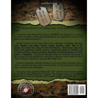 The Marine Corps Martial Arts Program The Complete Combat System United States Marine Corps 9781475262254 Books