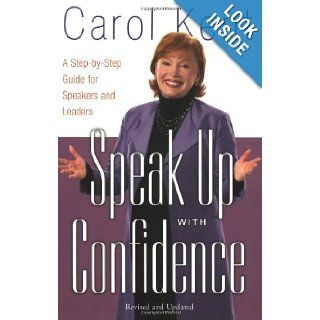 Speak Up with Confidence A Step by Step Guide for Speakers and Leaders Carol J Kent Books