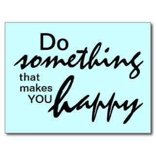 Do something that makes you happy   Motivational P Post Card