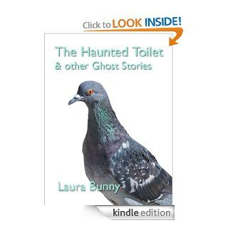 The Haunted Toilet & other Ghost Stories eBook Laura Bunny Kindle Store