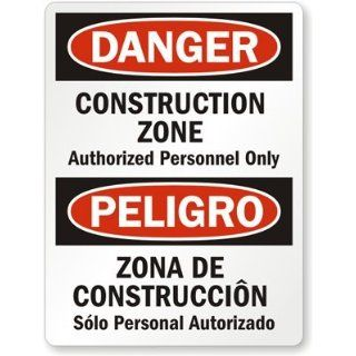 "Danger   Construction Zone Authorized Personnel Only, Peligro   Zona De Construccion Solo Personal Autorizado, Heavy Duty Aluminum Sign, 80 mil, 24"" x 18"" Industrial Warning Signs"