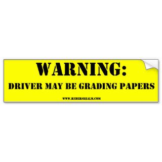Warning driver grading papers bumper sticker