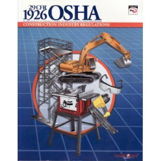 29 CFR 1926 OSHA Construction Industry Regulations Mangan Communications 9781599592138 Books
