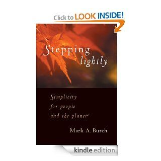 Stepping Lightly Simplicity for people and the planet eBook Mark A. Burch Kindle Store