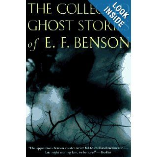 The Collected Ghost Stories of E.F. Benson E.F. Benson, Richard Dalby 9780786703654 Books