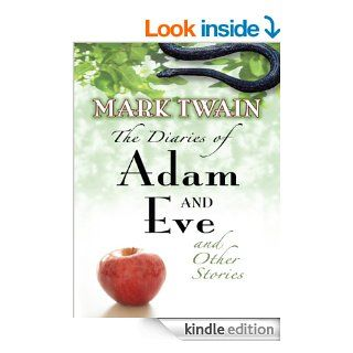 The Diaries of Adam and Eve and Other Stories eBook Mark Twain Kindle Store