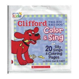 Clifford the Big Red Dog Silly Songs (20 Silly Songs & Coloring Pages to Print Out & Color) Wonder kids Books