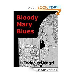 Bloody Mary Blues eBook Federico Negri, Grey Drane Kindle Store