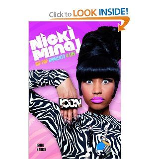 Nicki Minaj Hip Pop Moments 4 Life Isoul Harris 9781780385549 Books