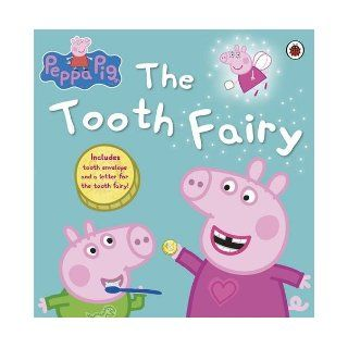 The Tooth Fairy. (Peppa Pig) Unknown 9781409309284 Books
