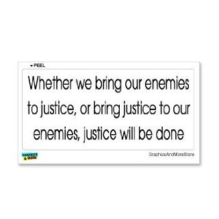 George W Bush 911 Quote   Whether we bring our enemies   Window Bumper Laptop Sticker Automotive
