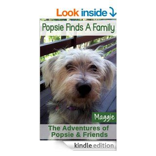 Popsie Finds A Family Dog Stories for Kids and Bedtime Stories for Kids (The Adventures of Popsie & Friends)   Kindle edition by Maggie David. Children Kindle eBooks @ .