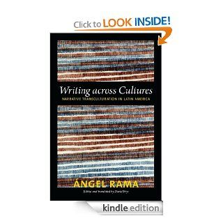 Writing across Cultures Narrative Transculturation in Latin America (Latin america otherwise) eBook Angel Rama, David Frye Kindle Store