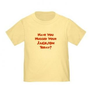 Personalized Have You Hugged Your Jackson Today Baby Infant Toddler Kids Shirt   CUSTOMIZE WITH ANY BOY OR GIRLS NAME, Christmas Present Custom Mommy and Daddy Gift Collection Clothing