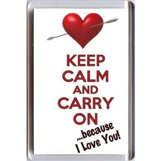 KEEP CALM AND CARRY ON because because I Love You FRIDGE MAGNET  Key Tags And Chains