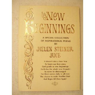 New Beginnings A Special Collection of Inspirational Poems Helen Steiner Rice Books