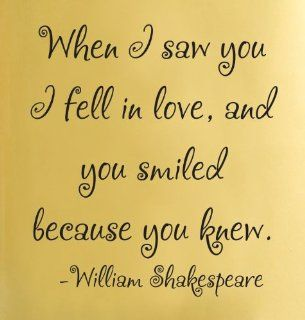 When I saw you I fell in love, and you smiled because you knew. William Shakespeare famous quote Vinyl Wall Decals Quotes Sayings Words Art Decor Lettering vinyl wall art inspirational uplifting  Nursery Wall Decor  Baby