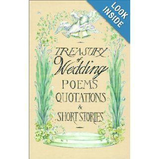 Treasury of Wedding Poems, Quotations, and Short Stories Rosemary Fox 9780781806367 Books