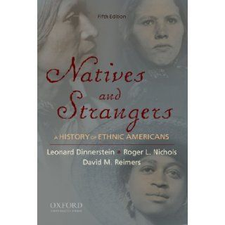 Natives and Strangers A History of Ethnic Americans 5th (Fifth) Edition Roger Nichols, David M. Reimers Leonard Dinnerstein 8580000618679 Books