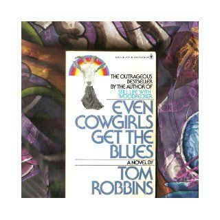 Even Cowgirls Get The Blues Tom Robbin Books