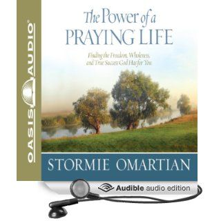 The Power of a Praying Life Finding the Freedom, Wholeness, and True Success God Has for You (Audible Audio Edition) Stormie Omartian, Jill Shellabarger Books