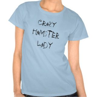Crazy Hamster Lady Shirts