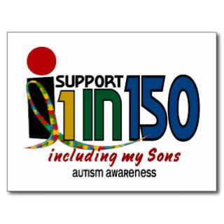 I Support 1 In 150 & My Sons AUTISM AWARENESS Post Card