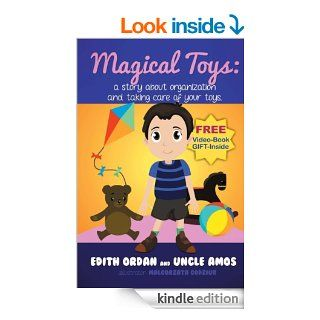 "Early Children's Book+Video+Audio""Magical Toys"" a story about organization and taking care of your toys.(Educational Story). Illustrated Children e Book for ages 3 8(Bedtime Dreaming pictures Book)   Kindle edition by Edith Ordan, Uncle Amo"