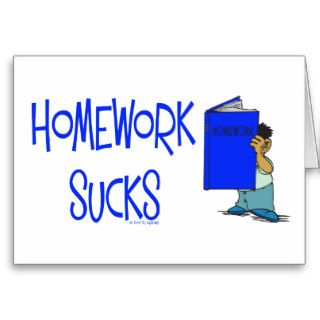 Homework Sucks Funny Back To School Greeting Cards