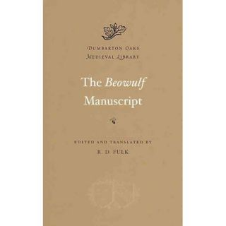 The Beowulf Manuscript Complete Texts and the Fight at Finnsburg, Fulk, R. D. Literature & Fiction