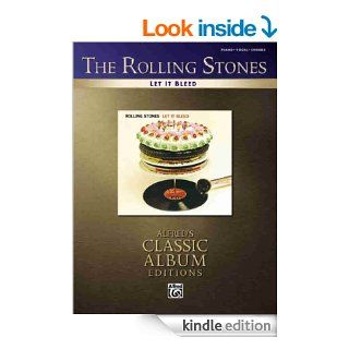The Rolling Stones  Let It Bleed (Piano/Vocal Guitar) (Alfred's Classic Album Editions) eBook The Rolling Stones Kindle Store