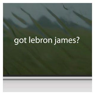 Got Lebron James? White Sticker Basketball Laptop Vinyl White Decal