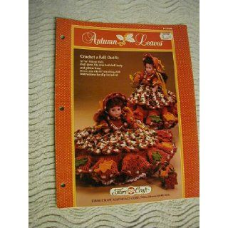 "Autumn Leaves  Crochet a Fall Outfit 10 �"" Pillow Doll. Doll and Dress fits over half doll body and pillow base. Dress also fits 13"" standing doll. Instructions for slip included. (Fibre Craft, FCM198) Roberta Srock, Mary Thomas, Betsy Shore"