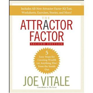 The Attractor Factor 5 Easy Steps for Creating Wealth (or Anything Else) From the Inside Out Joe Vitale 9780470286425 Books