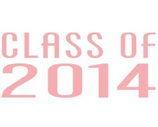 Class of 2014   PINK Die cut (NOT PRINTED) Decal for Windows, Cars, Trucks, Laptops, etc.