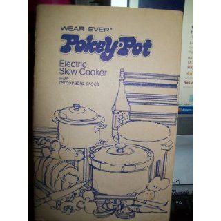 Wear Ever Pokey Pot Electric Slow Cooker Cookbook Wear Ever Books