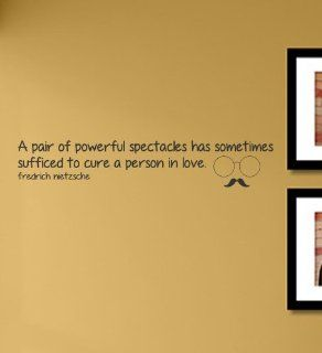 A pair of powerful spectacles has sometimes sufficed to cure a person in love Vinyl Wall Decals Quotes Sayings Words Art Decor Lettering Vinyl Wall Art Inspirational Uplifting  Nursery Wall Decor  Baby