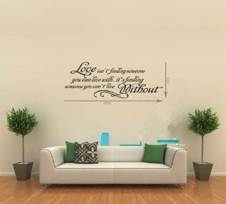 "15.7"" X 23.6"" Love Isn't Finding Someone You Can Live with It's Finding Someone You Can't Live Without Wall Decal Quotes Sayings Lettering Vinyl Decal DIY Removable Girls Boys Bedroom Livingroom Sticker Mural Art   Nursery Wall Decor"