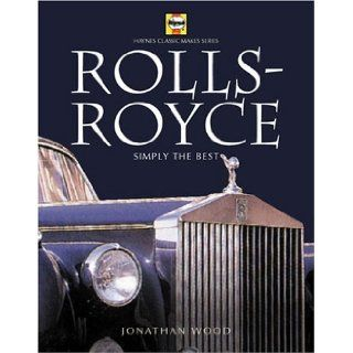 Rolls Royce & Bentley Spirit of Excellence (Haynes Classic Makes) Jonathan Wood 9781859606926 Books