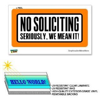 No Soliciting Seriously We Mean It   12 in x 6 in   Laminated Sign Business Warning Sticker  Business And Store Signs