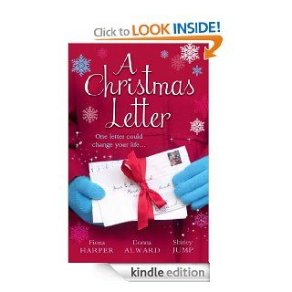 A Christmas Letter (Mills & Boon M&B) (Holiday Miracles   Book 1) Snowbound in the Earl's Castle / Sleigh Ride with the Rancher / Mistletoe Kisses with the Billionaire   Kindle edition by Fiona Harper, Donna Alward, Shirley Jump. Romance Kindl