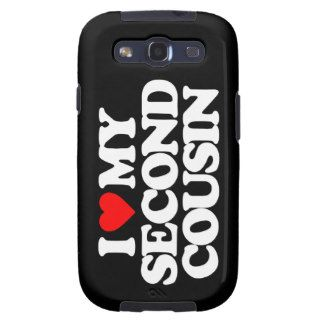 I LOVE MY SECOND COUSIN GALAXY SIII CASE