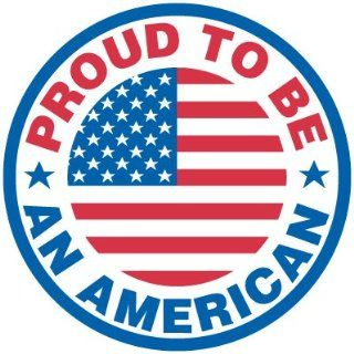 Emedco Self Adhesive Vinyl Proud To Be American Flag Label Industrial Warning Signs