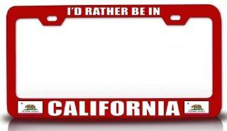 I'D RATHER BE IN CALIFORNIA w/Flag State Flag Steel Metal License Plate Frame Red # 82 Automotive