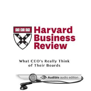 What CEOs Really Think of Their Boards (Harvard Business Review) (Audible Audio Edition) Jeffrey Sonnenfeld, Melanie Kusin, Elise Walton, Todd Mundt Books