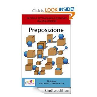 Preposizione (Prepositions)   SET DI BASE   ITALIAN VERSION (Bambino di Vocabolario Costruttore Book 15) eBook Mary Monette Barbaso Crall Kindle Store