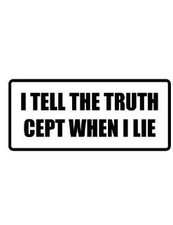 "4"" I tell the truth cept when I lie funny saying Magnet for Auto Car Refrigerator or any metal surface."
