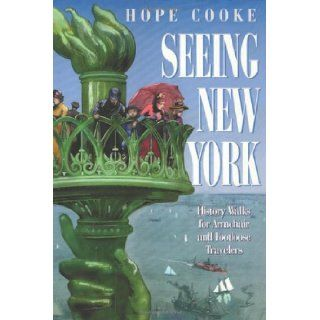 Seeing New York History Walks for Armchair and Footloose Travelers (Critical Perspectives On The P) Hope Cooke 9781566392891 Books